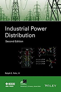 Industrial Power Distribution (IEEE Press Series on Power Engineering Book 50)