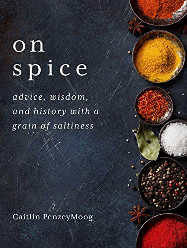Image of On Spice: Advice, Wisdom, and History with a Grain of Saltiness