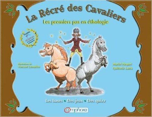 Rcr Des Cavaliers La Les Premiers Pas En Thologie Les Bases Des Jeux Des Quizz De Quitterie Lanta Muriel Hequet Vincent Lematre Illustrations 21 Juin 2011