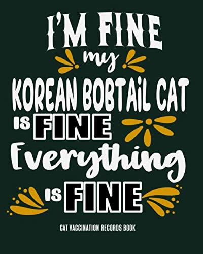 I'm Fine My Korean Bobtail Cat Is Fine Everything Is Fine...