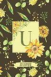 U Journal: Sunflowers Notebook Monogram Initial U Blank Lined Journal | Decorated Interior