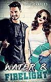 WATER & FIRELIGHT: College-Liebesroman (Die Princeton-College-Reihe 2)