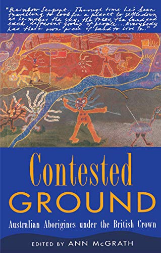 Compare Textbook Prices for Contested Ground: Australian Aborigines under the British Crown 1 Edition ISBN 9781863736466 by McGrath, Ann