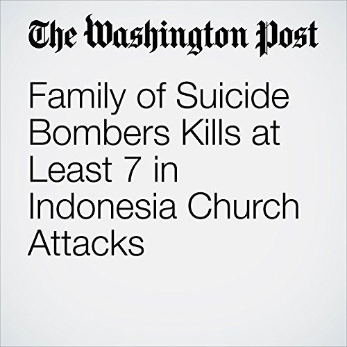 Family of Suicide Bombers Kills at Least 7 in Indonesia Church Attacks copertina