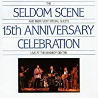 15th Anniversary Celebration by Seldom Scene (1993-05-03)