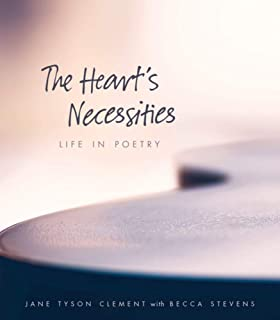 The Heart's Necessities: A Life in Poetry