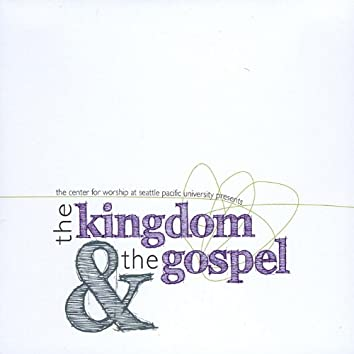 The Kingdom & the Gospel