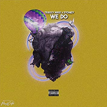 We Do (feat. $toney)