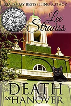Death on Hanover: a 1930s Cozy Historical Murder Mystery (A Higgins & Hawke Mystery Book 3) by [Lee Strauss]