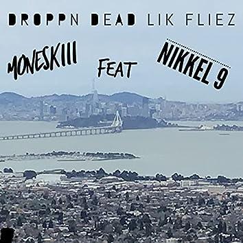 Droppn Dead Lik Fliez