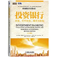 Investment Banking: Valuation. leveraged buyouts. mergers and acquisitions (the original book version 2)(Chinese Edition)
