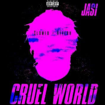 Cruel World (S + R)