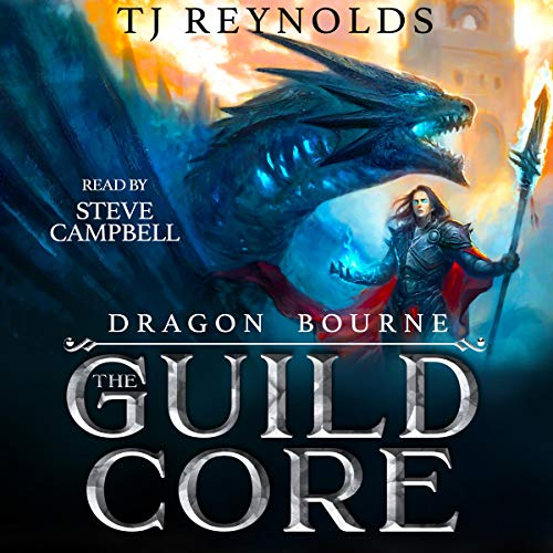 The Guild Core 1: Dragon Bourne Audiobook By TJ Reynolds cover art
