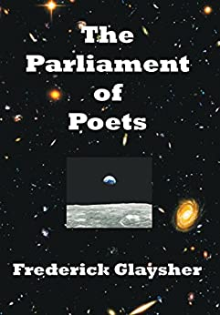 The Parliament of Poets: An Epic Poem by [Frederick Glaysher]