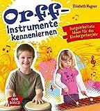 Orff-Instrumente kennenlernen. Ausgearbeitete Ideen für das Kindergartenjahr