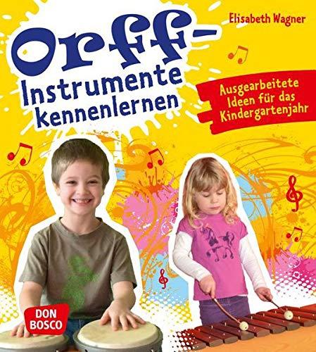 Orff-Instrumente kennenlernen: Ausgearbeitete Ideen für das Kindergartenjahr