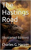 The Hastings Road / And the 'Happy Springs of Tunbridge' (English Edition)