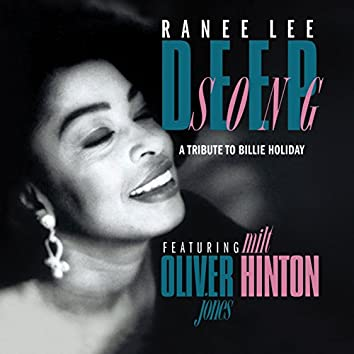 Deep Song (A Tribute To Billie Holiday) [feat. Oliver Jones & Milt Hinton]