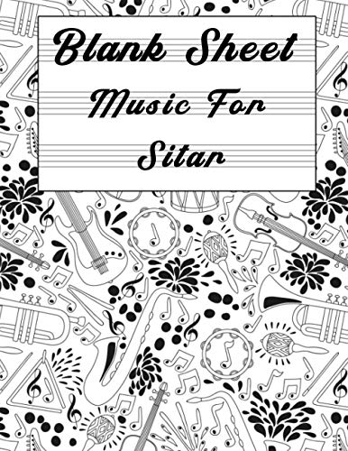 Blank Sheet Music For Sitar: Music Manuscript Paper, Clefs Notebook,(8.5 x 11 IN) 120 Pages,120 full staved sheet, music sketchbook, Composition Books ... | gifts Standard for students   Professionals