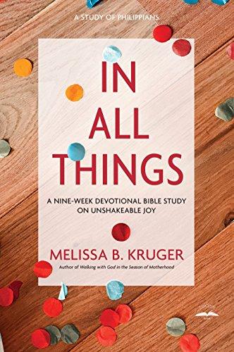 In All Things: A Nine-Week Devotional Bible Study on Unshakeable Joy