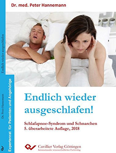 Endlich wieder ausgeschlafen!: Schlafapnoe-Syndrom und Schnarchen