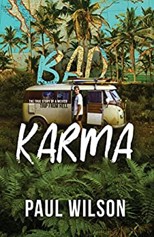 BAD KARMA: The True Story of a Mexico Trip from Hell by [Paul Wilson, Barbara Noe Kennedy]