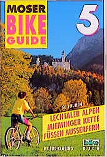 Bike Guide, Bd.5, Lechtaler Alpen, Mieminger Kette, Füssen, Außerfern