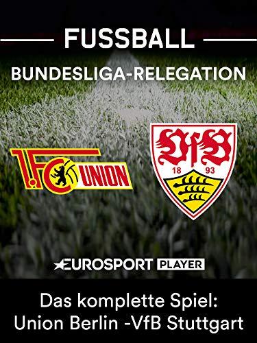 Das komplette Spiel: 1. FC Union Berlin gegen VfB Stuttgart