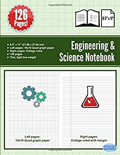 Engineering & Science Notebook: Graph Quad Paper on Left - College Ruled Paper on Right - 126 Pages - 8.5 x 11 Inch - Combination Ruled