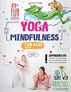 Yoga and Mindfulness for Kids: 25+ Fun Activities to Stay Calm, Focus and Peace    Yoga Stories for Kids and Parents