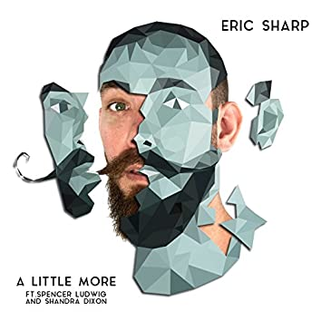 A Little More (feat. Spencer Ludwig, Shandra Dixon)
