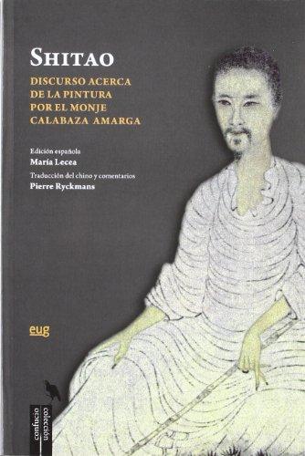 Discurso acerca de la pintura por el monje Calabaza Amarga (Fuera de Colección)
