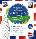 15 Minutos al día para refrescar tu inglés en la oficina (LAROUSSE - Lengua Inglesa - Manuales prácticos)