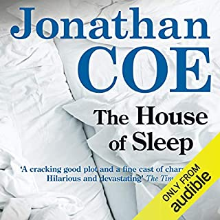 The House of Sleep                   By:                                                                                                                                 Jonathan Coe                               Narrated by:                                                                                                                                 Simon Shepherd                      Length: 10 hrs and 12 mins     34 ratings     Overall 4.2