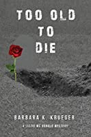 Too Old to Die: A Lizzie Mc Donald Mystery