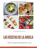Las Recetas de la Abuela: Recetario de cocina en blanco para escribir- Personaliza tus propias recetas con este libro de cocina en blanco.