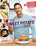 The Sweet Potato Diet: The Super Carb-Cycling Program to Lose Up to 12...