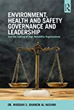 Environment, Health and Safety Governance and Leadership: The Making of High Reliability Organizations (English Edition)