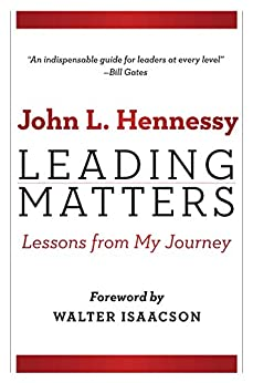 Leading Matters: Lessons from My Journey by [John L. Hennessy, Walter Isaacson]