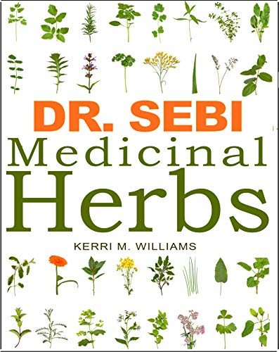 DR. SEBI Medicinal Herbs: Healing Uses, Dosage, DIY Capsules & Where to buy wildcrafted Herbal Plants for Remedies, Detox Cleanse, Immunity, Weight Loss, ... Skin & Hair Rejuvenation (English Edition)