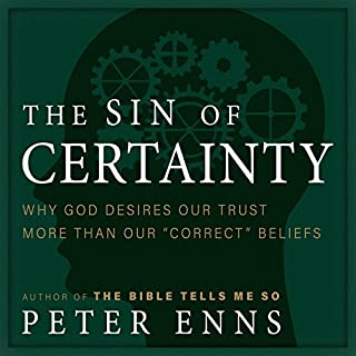 The Sin of Certainty     Why God Desires Our Trust More than Our