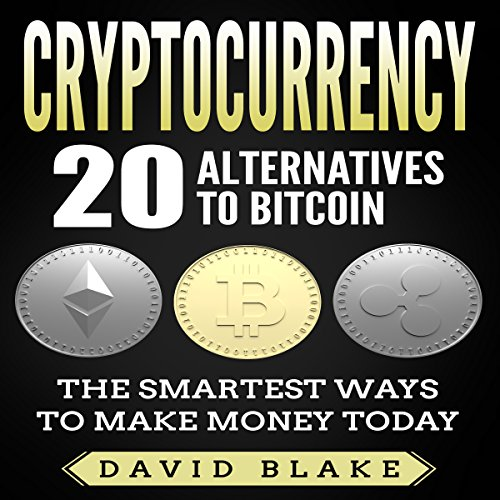 Cryptocurrency: 20 Alternatives to Bitcoin audiobook cover art