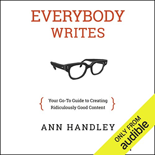 Everybody Writes     Your Go-To Guide to Creating Ridiculously Good Content              Autor:                                                                                                                                 Ann Handley                               Sprecher:                                                                                                                                 Cynthia Barrett                      Spieldauer: 8 Std. und 44 Min.     2 Bewertungen     Gesamt 5,0
