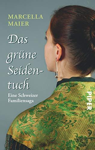 Das grüne Seidentuch: Eine Schweizer Familiensaga