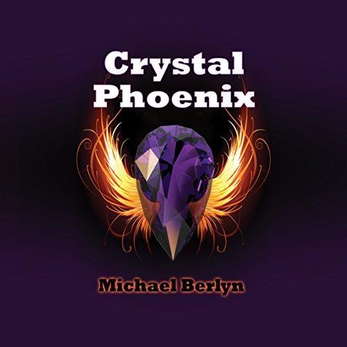 Crystal Phoenix Audiobook By Michael Berlyn cover art