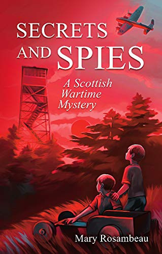 Secrets and Spies: A Scottish Wartime Mystery eBook: Rosambeau ...