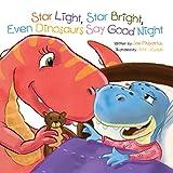 Star Light, Star Bright, Even Dinosaurs Say Good Night (Dino Rhymes)