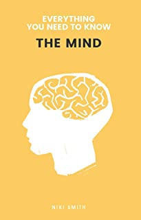 Everything You Need to Know: The Mind
