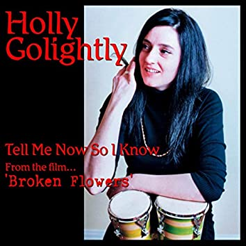 Tell Me Now So I Know (from Broken Flowers)