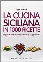 La cucina siciliana in 1000 ricette by Unknown(2018-12-31)